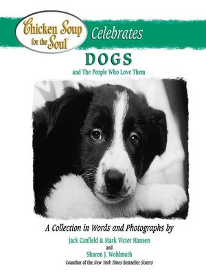 cover image of Chicken Soup for the Soul Celebrates Dogs and the People Who Love Them