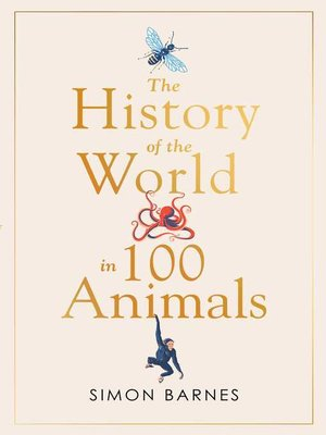cover image of History of the World in 100 Animals