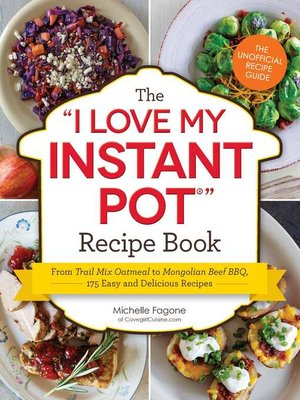cover image of The I Love My Instant Pot Recipe Book