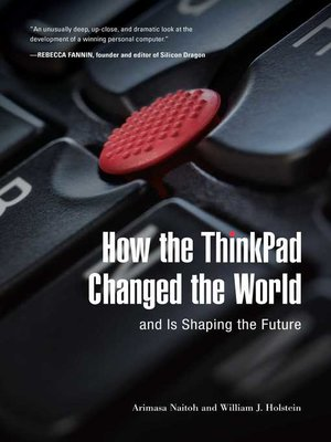 "cover image of How the ThinkPad Changed the Worldâ€""and Is Shaping the Future"