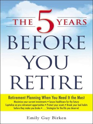 cover image of The 5 Years Before You Retire