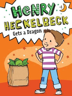cover image of Henry Heckelbeck Gets a Dragon