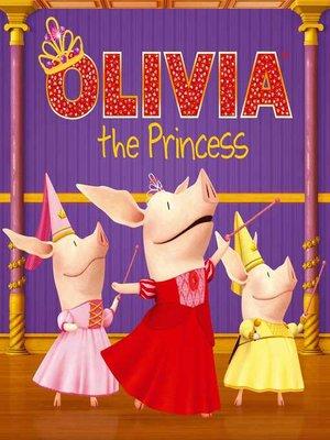 cover image of Olivia la princesa (Olivia the Princess)
