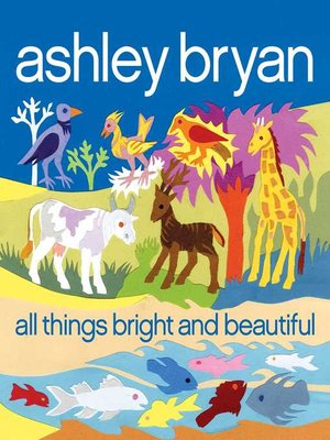 cover image of All Things Bright and Beautiful