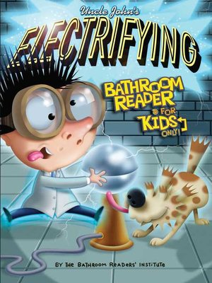 cover image of Uncle John's Electrifying Bathroom Reader For Kids Only! Collectible Edition