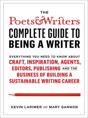 cover image of The Poets & Writers Complete Guide to Being a Writer
