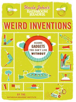 cover image of Uncle John's Bathroom Reader Weird Inventions