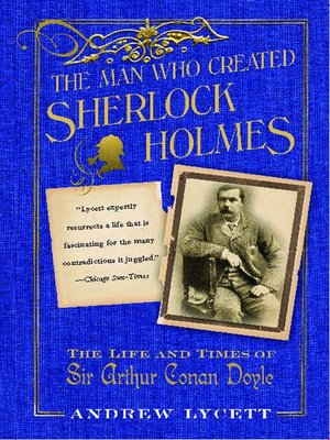 cover image of The Man Who Created Sherlock Holmes