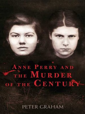 cover image of Anne Perry and the Murder of the Century