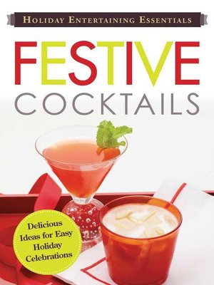 cover image of Festive Cocktails: Delicious  ideas for easy holiday celebrations