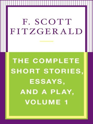 cover image of The Complete Short Stories, Essays, and a Play, Volume 1