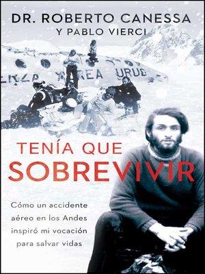 cover image of Tenía que sobrevivir (I Had to Survive Spanish Edition)