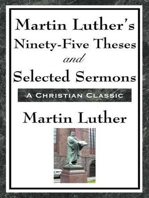 cover image of Martin Luther's Ninety-Five Theses and Selected Sermons