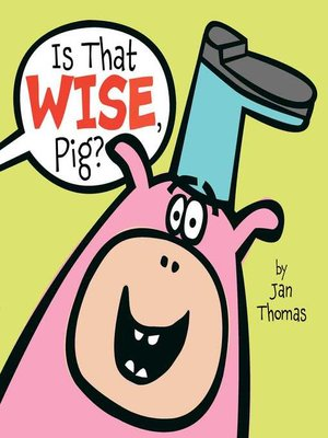 cover image of Is That Wise, Pig?