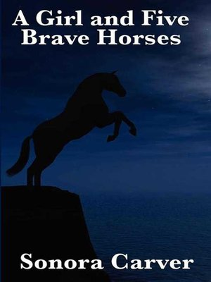 cover image of A Girl and Five Brave Horses