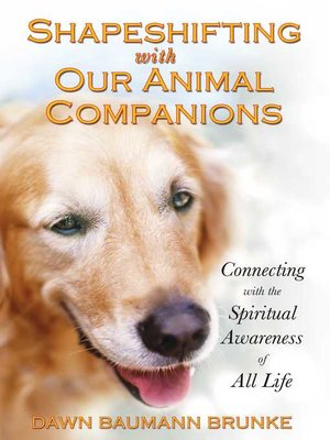 cover image of Shapeshifting with Our Animal Companions