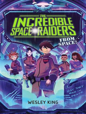 cover image of The Incredible Space Raiders from Space!