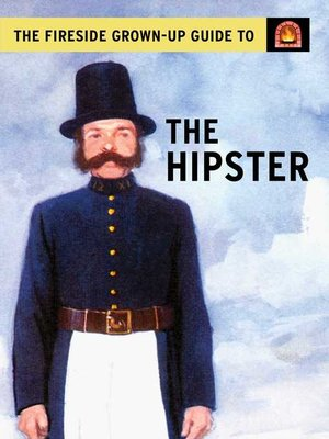 cover image of The Fireside Grown-Up Guide to the Hipster
