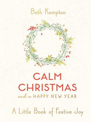 Calm Christmas and a Happy New Year: A Little Book of Festive Joy