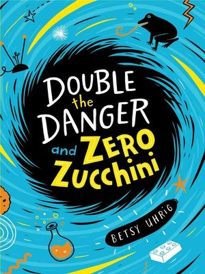 cover image of Double the Danger and Zero Zucchini