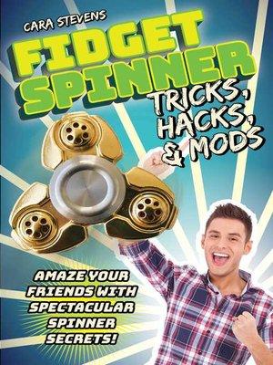 cover image of Fidget Spinner Tricks, Hacks & Mods