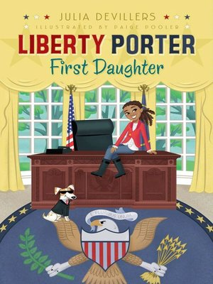 cover image of Liberty Porter, First Daughter