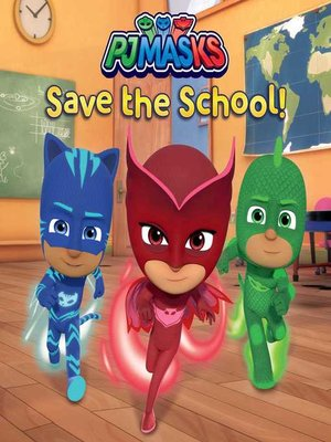 cover image of PJ Masks Save the School!
