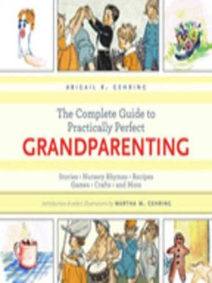cover image of The Complete Guide to Practically Perfect Grandparenting