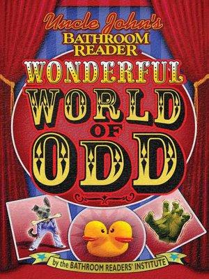 cover image of Uncle John's Bathroom Reader Wonderful World of Odd