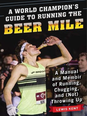 cover image of A World Champion's Guide to Running the Beer Mile