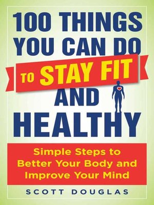 cover image of 100 Things You Can Do to Stay Fit and Healthy