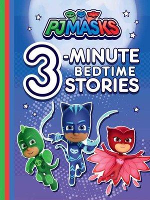 cover image of PJ Masks 3-Minute Bedtime Stories
