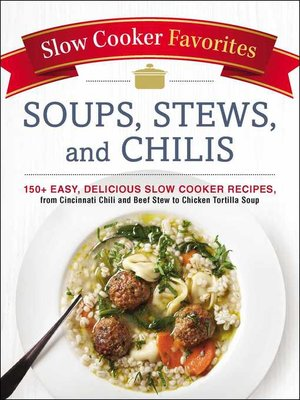 cover image of Slow Cooker Favorites Soups, Stews, and Chilis