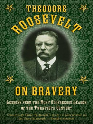 cover image of Theodore Roosevelt on Bravery