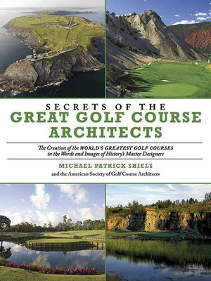 cover image of Secrets of the Great Golf Course Architects
