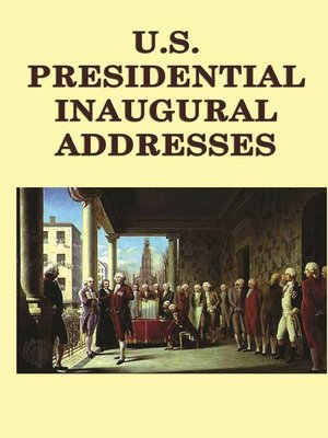 cover image of U.S. Presidential Inaugural Adresses