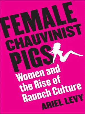 cover image of Female Chauvinist Pigs