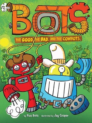 cover image of The Good, the Bad, and the Cowbots