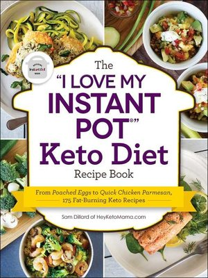 "cover image of The ""I Love My Instant Pot®"" Keto Diet Recipe Book"