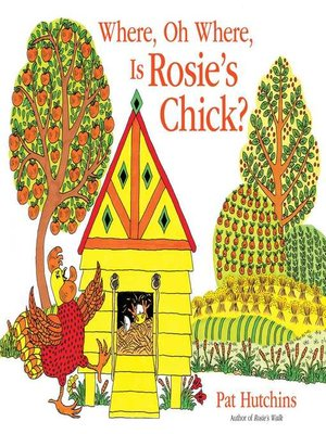 cover image of Where, Oh Where, Is Rosie's Chick?
