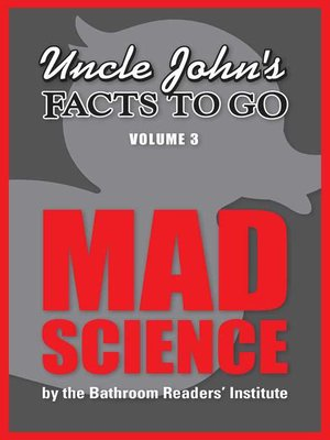 cover image of Uncle John's Facts to Go Mad Science