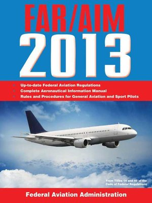 cover image of Federal Aviation Regulations/Aeronautical Information Manual 2013
