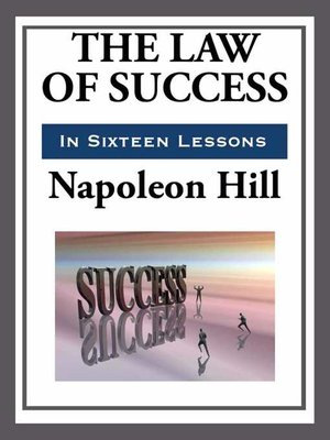 cover image of The Law of Success in Sixteen Lessons