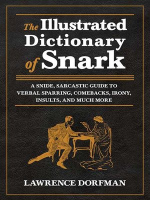 cover image of The Illustrated Dictionary of Snark