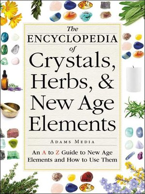 cover image of The Encyclopedia of Crystals, Herbs, and New Age Elements