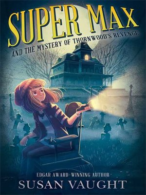 cover image of Super Max and the Mystery of Thornwood's Revenge