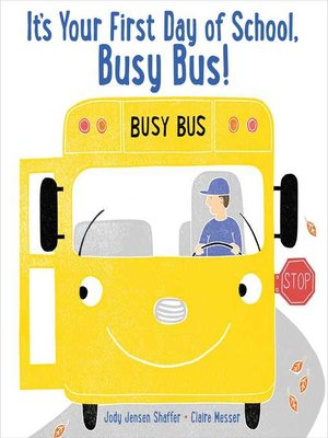 cover image of It's Your First Day of School, Busy Bus!