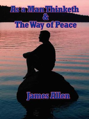 cover image of As a Man Thinketh & the Way of Peace