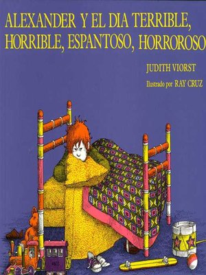 cover image of Alexander y el Dia Terrible, Horrible, Espantoso, Horroroso