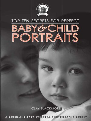 cover image of Top Ten Secrets for Perfect Baby & Child Portraits